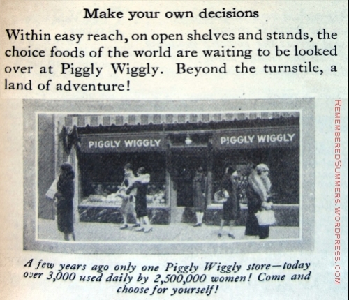 "Piggly Wiggly ad, Jan. 1929. By this time, the chain had over 3000 stores ""used daily by 2,500,000 women!"""
